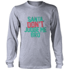 Santa Don't Judge Me Bro