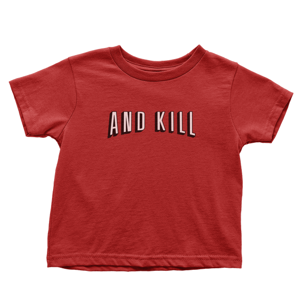 And Kill - Toddlers