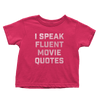 I Speak Fluent Movie Quotes - Toddlers