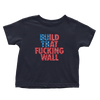Build That F*cking Wall - Toddlers