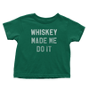 Whiskey Made Me Do It - Toddlers