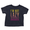 I'm Not Lazy - Toddlers