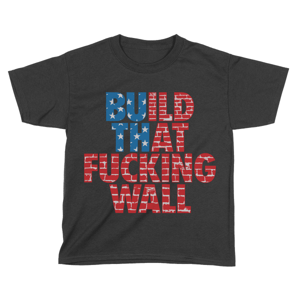 Build That F*cking Wall - Kids