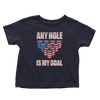 Any Hole is My Goal - Toddlers
