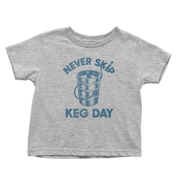 Never Skip Keg Day - Toddlers