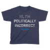 I am Politically Incorrect - Kids