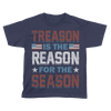 Treason Reason Season - Kids