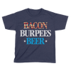Bacon, Burpees, Beer - Kids