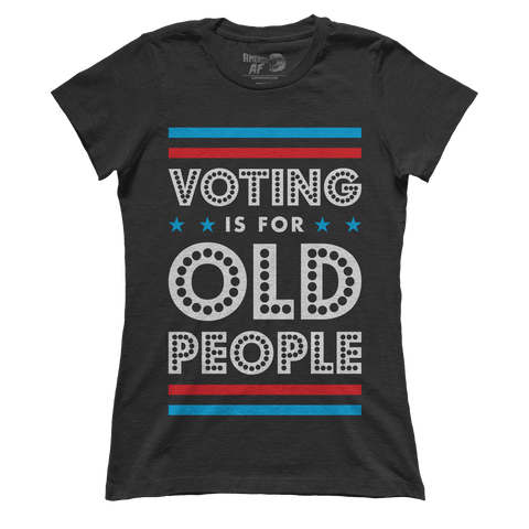 Voting is for Old People (Ladies)
