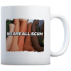 We Are All Scum - Coffee Mug
