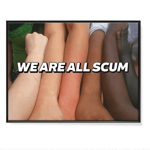 We Are All Scum - Poster