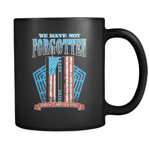 We Have Not Forgotten And We Never Will - Coffee Mug