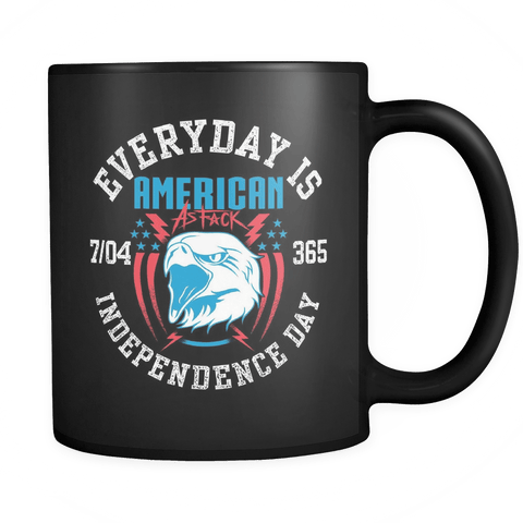 Every Day Is Independence Day - Coffee Mug