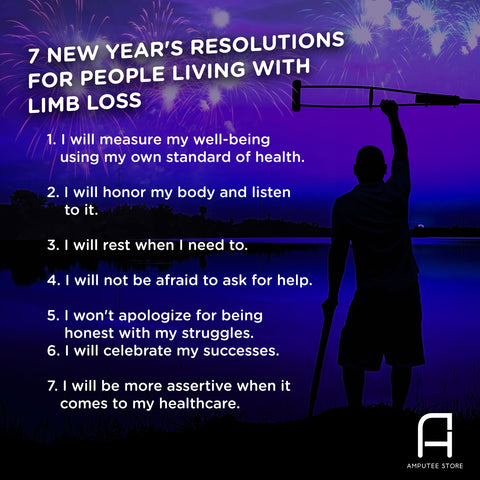 A list of seven new year's resolutions that people living with limb loss can keep.