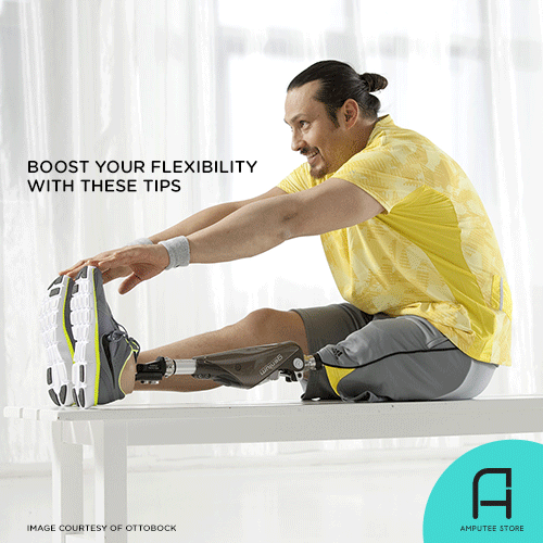 Boosting your flexibility improves your overall prosthetic mobility.