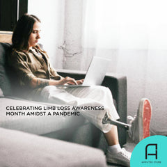 Tips on celebrating limb loss awareness month amidst a pandemic.