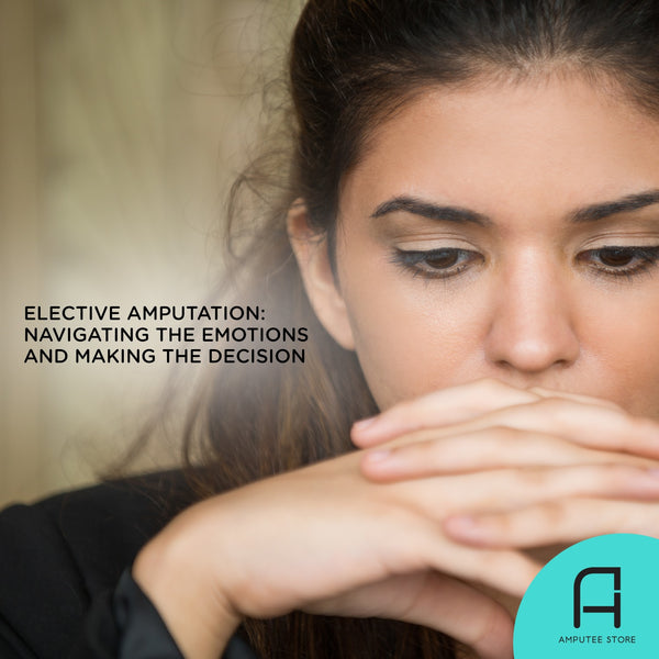 Elective amputation is an emotional and difficult decision.