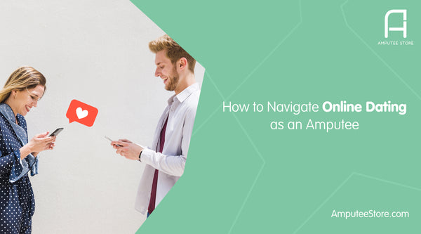 How to navigate online dating as an amputee