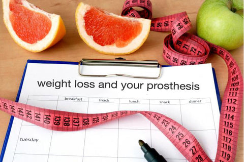 Losing weight can really change the dynamics of your prosthesis.