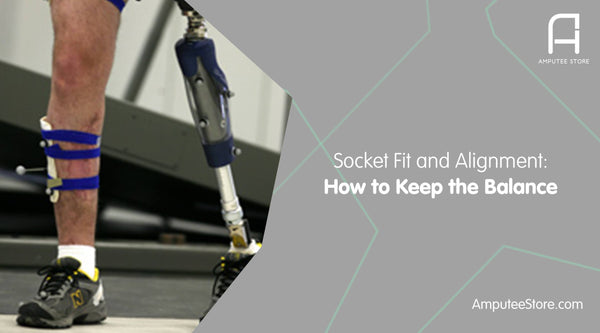 Keep the delicate balance between your prosthetic socket and proper alignment with these tips