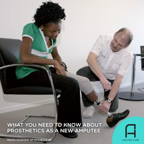 Everything you need to know about prosthetics as a new amputee.