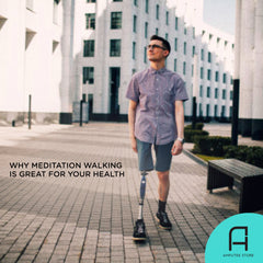 Walking meditation has numerous health benefits for amputees.