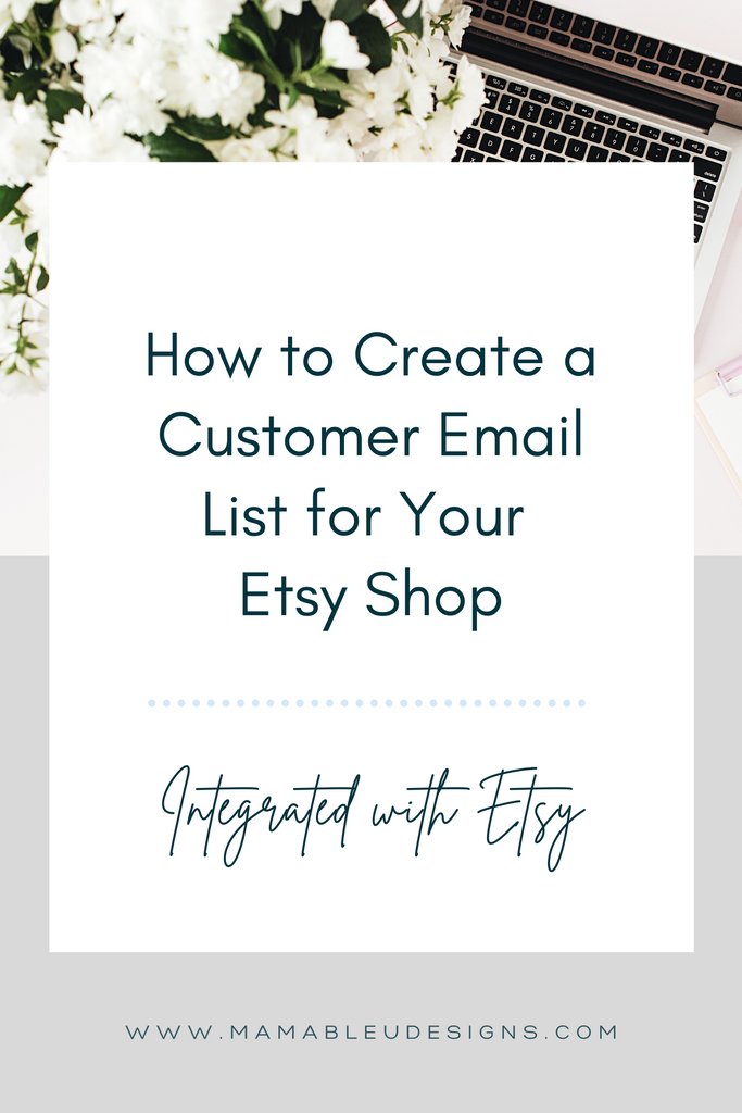 How to Create a Customer Email List for Your Etsy Shop
