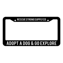 Adopt a Dog & Go Explore License Plate Frame | Rescue Strong