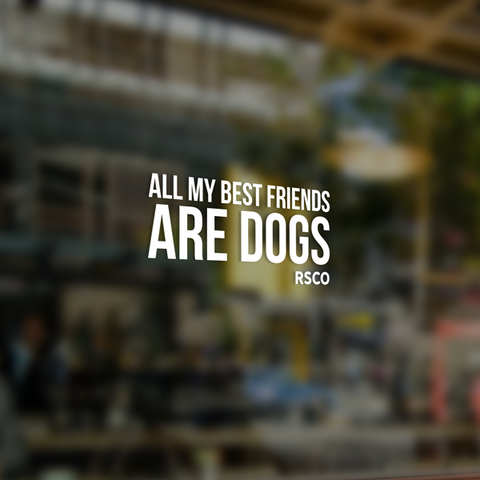 All My Best Friends Are Dogs Window Sticker