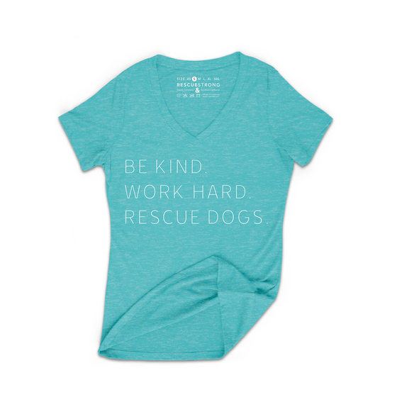 Women's Be Kind. Work Hard. Rescue Dogs. V-Neck | Rescue Strong
