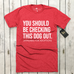 You Should Be Checking This Dog Out (Adoption Tee) Unisex Tee | Rescue Strong