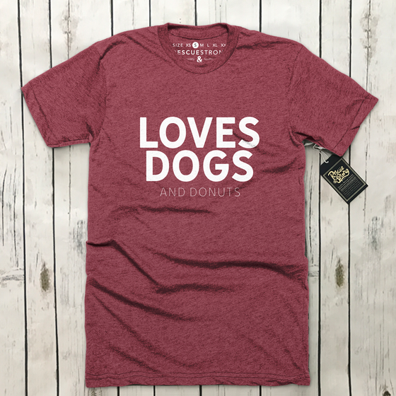 Unisex Loves Dogs (and donuts) Tee | Rescue Strong