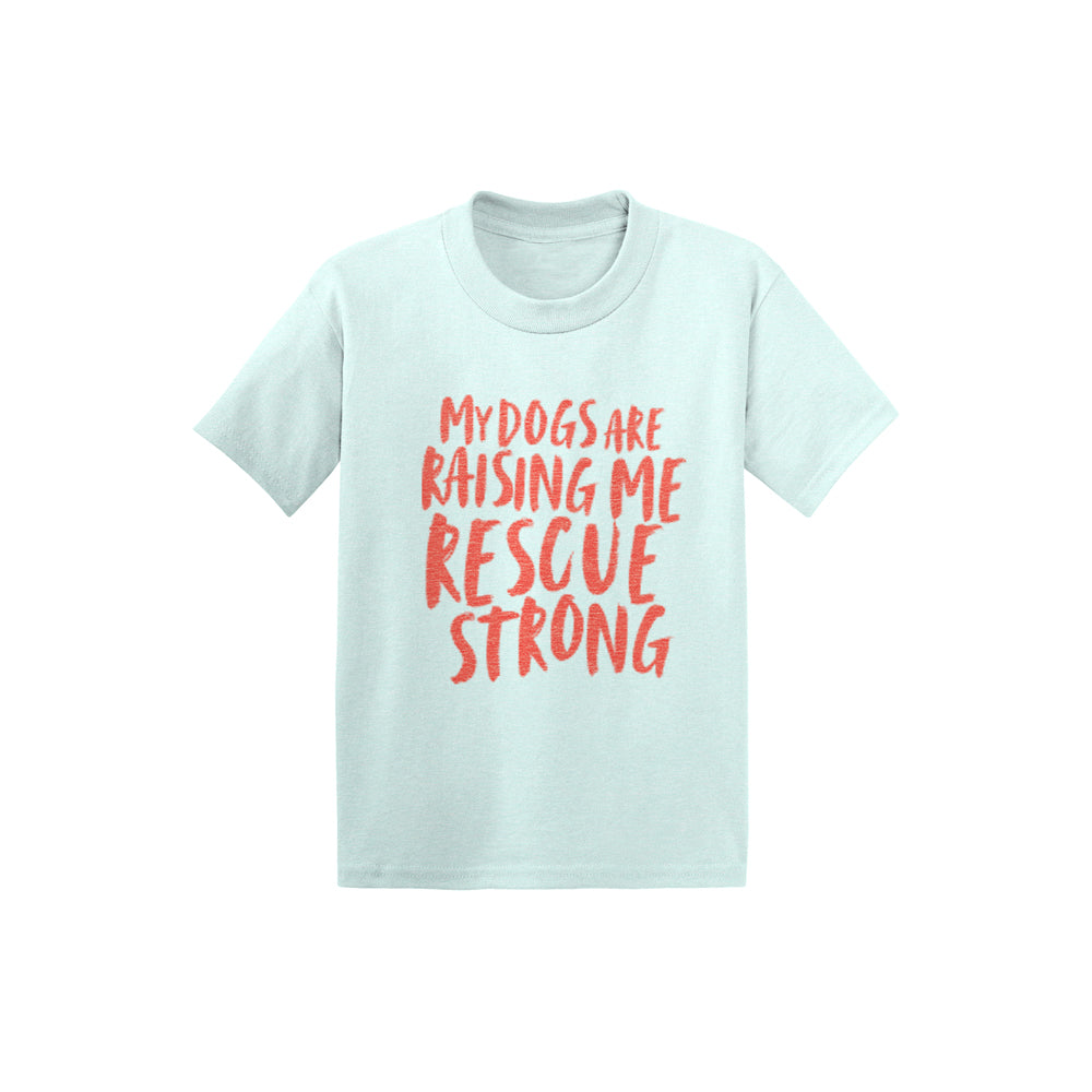 Toddler My Dogs Are Raising Me Rescue Strong Tee | Rescue Strong
