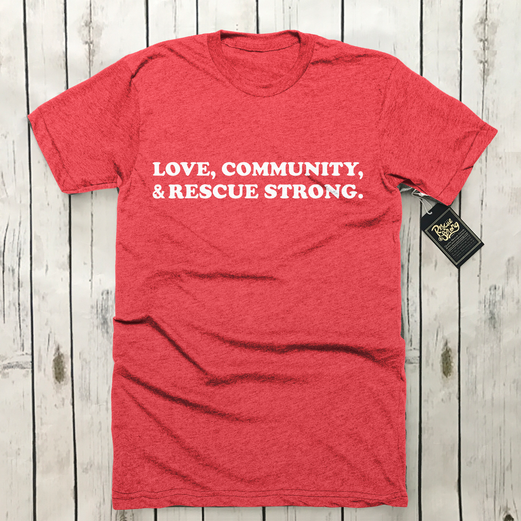 Love, Community, & Rescue Strong. Unisex Triblend Tee | Rescue Strong