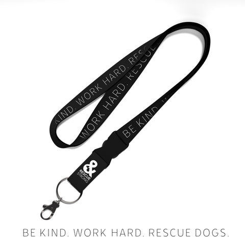 Be Kind. Work Hard. Rescue Dogs. Lanyard with Clip | Rescue Strong