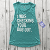 I Was Checking Your Dog Out™ Women's Scoop Neck Muscle Tee | Rescue Strong