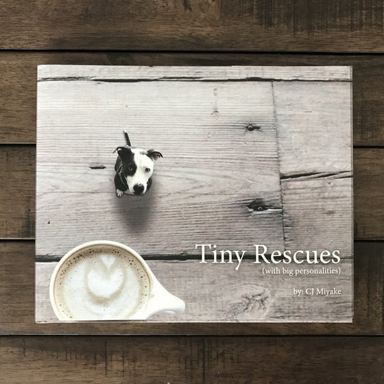 Tiny Rescues (with big personalities) Hardcover Book | Rescue Strong