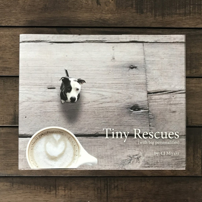 Tiny Rescues (with big personalities) Hardcover Book