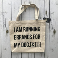 I'm Running Errands for My Dog Tote
