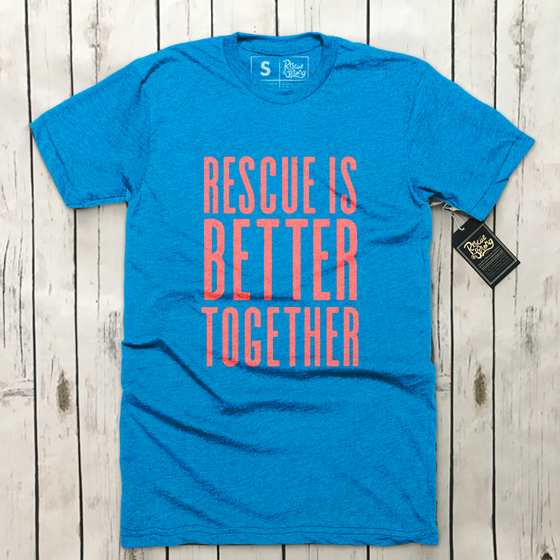 Rescue is Better Together | Rescue Strong