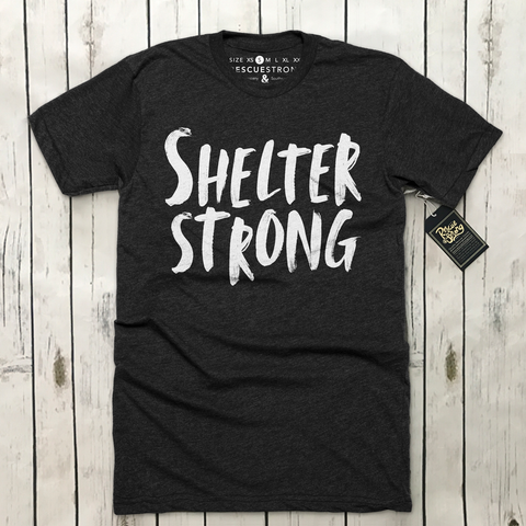 Shelter Strong Unisex Tee | Rescue Strong