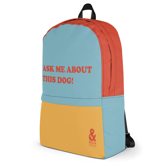 Ask Me About This Dog Backpack | Rescue Strong