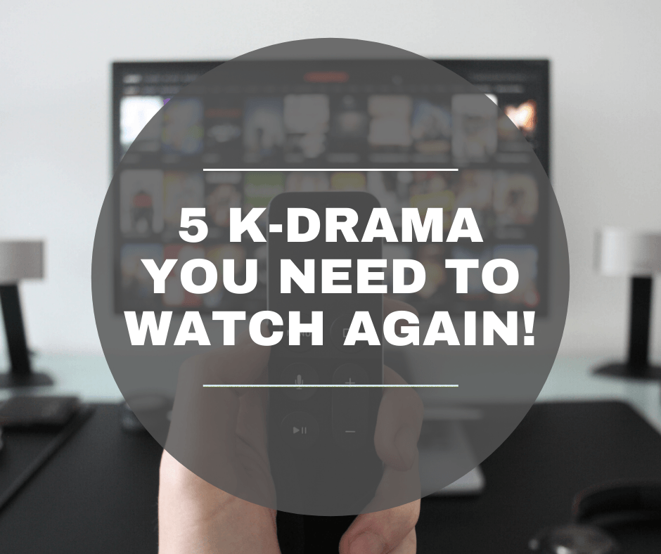 5 K-Drama You Need To Watch Again! - TTB