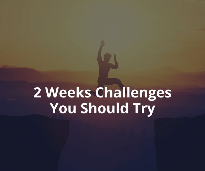 2 Weeks Challenges You Should Try