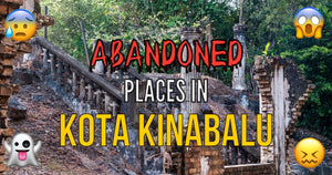 List of Abandoned Places in KK & Information (Picture & Vlogs) - TTB
