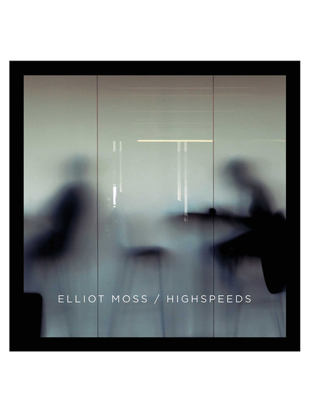 Elliot Moss - Highspeeds [1X VINYL+1CD]