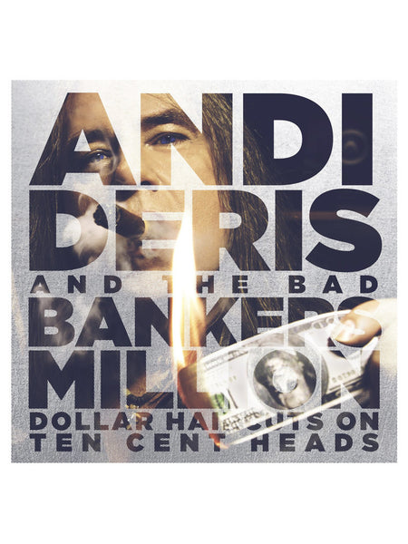 Andi Deris & Bad Bankers - Million Dollor Haircuts On Ten Cent Heads (2013) [1X VINYL]