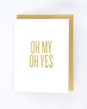 Read Between the Lines 'Oh My Oh Yes' Greeting Card