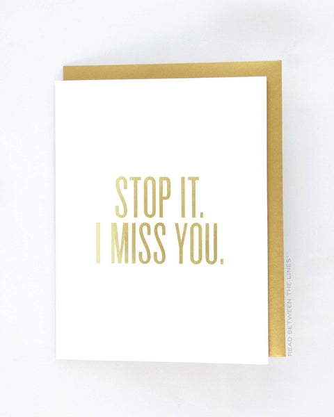 Read Between the Lines 'Stop it I Miss You' Greeting Card