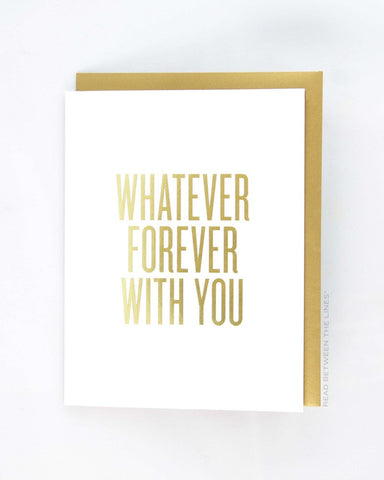 Read Between the Lines 'Whatever Forever with You' Greeting Card